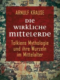 Arnulf Krause: Die wirkliche Mittelerde