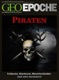 """GEO-Epoche Nr. 62: """"Piraten - Freibeuter, Abenteurer, Menschenhändler"""""""