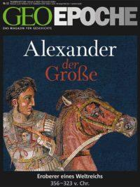 """GEO-Epoche Nr. 63: """"Alexander der Große - Eroberer eines Weltreichs"""""""