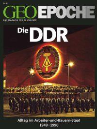 """GEO-Epoche Nr. 64: """"Die DDR"""""""