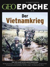 """GEO-Epoche Nr. 80: """"Der Vietnamkrieg"""""""